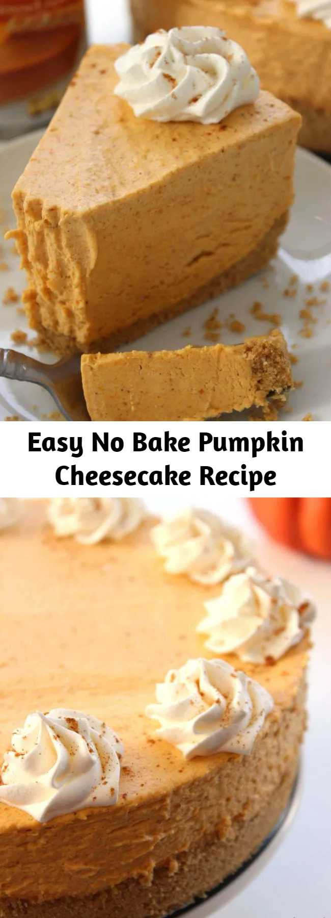Easy No Bake Pumpkin Cheesecake Recipe - This No Bake Pumpkin Cheesecake will make for a super easy fall and Holiday dessert. With just a few ingredients and very little time, you can have a pumpkin dessert that looks and tastes like a million bucks.
