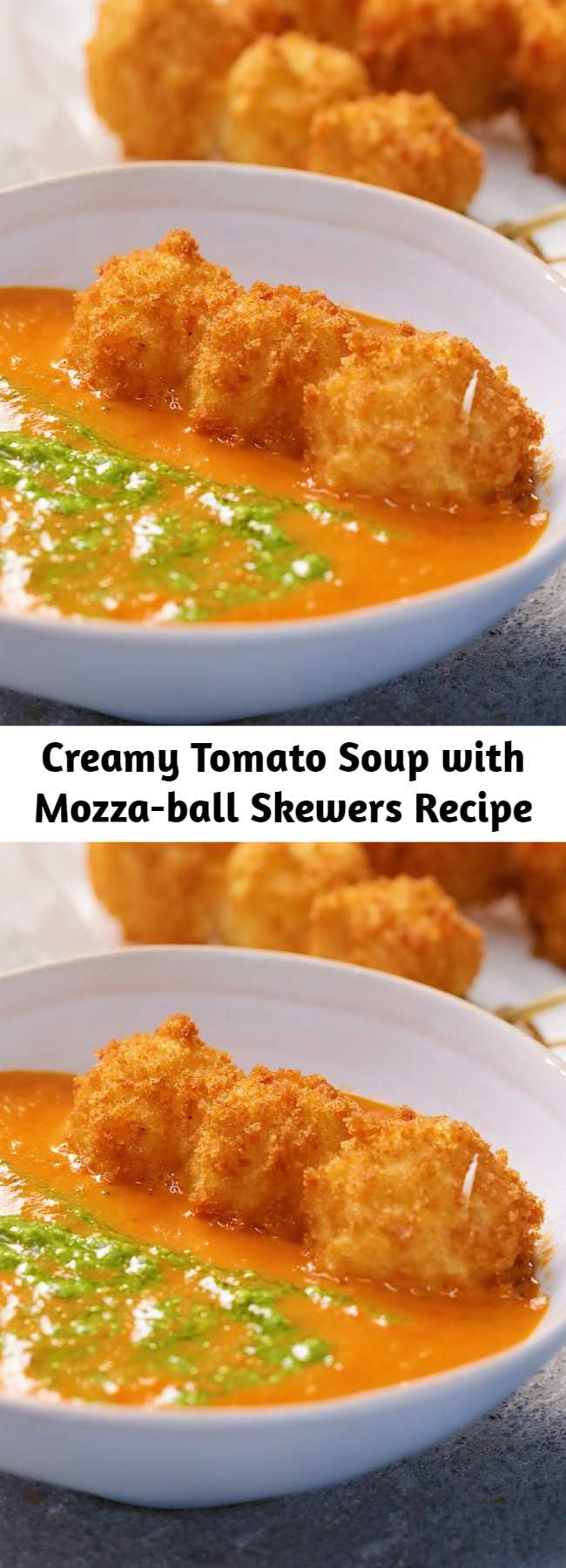 Creamy Tomato Soup with Mozza-ball Skewers Recipe - Happiness is deep-fried balls of cheese, floating in a bowl of warm creamy soup. Mmmm.