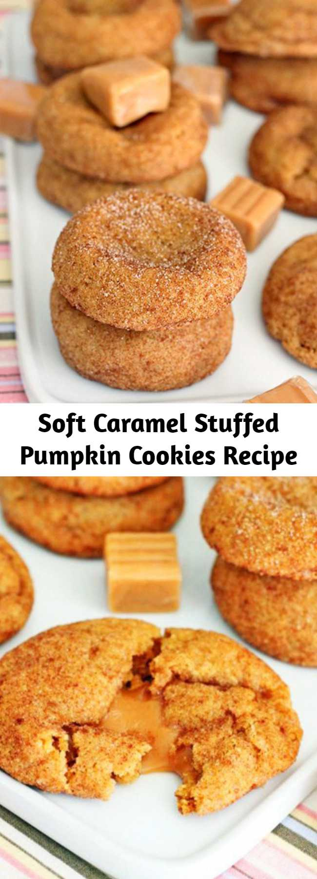 Soft Caramel Stuffed Pumpkin Cookies Recipe - Soft cinnamon-spiked pumpkin cookies with surprise caramel centers. They have a subtle pumpkin flavor highlighted by cinnamon both inside and out.