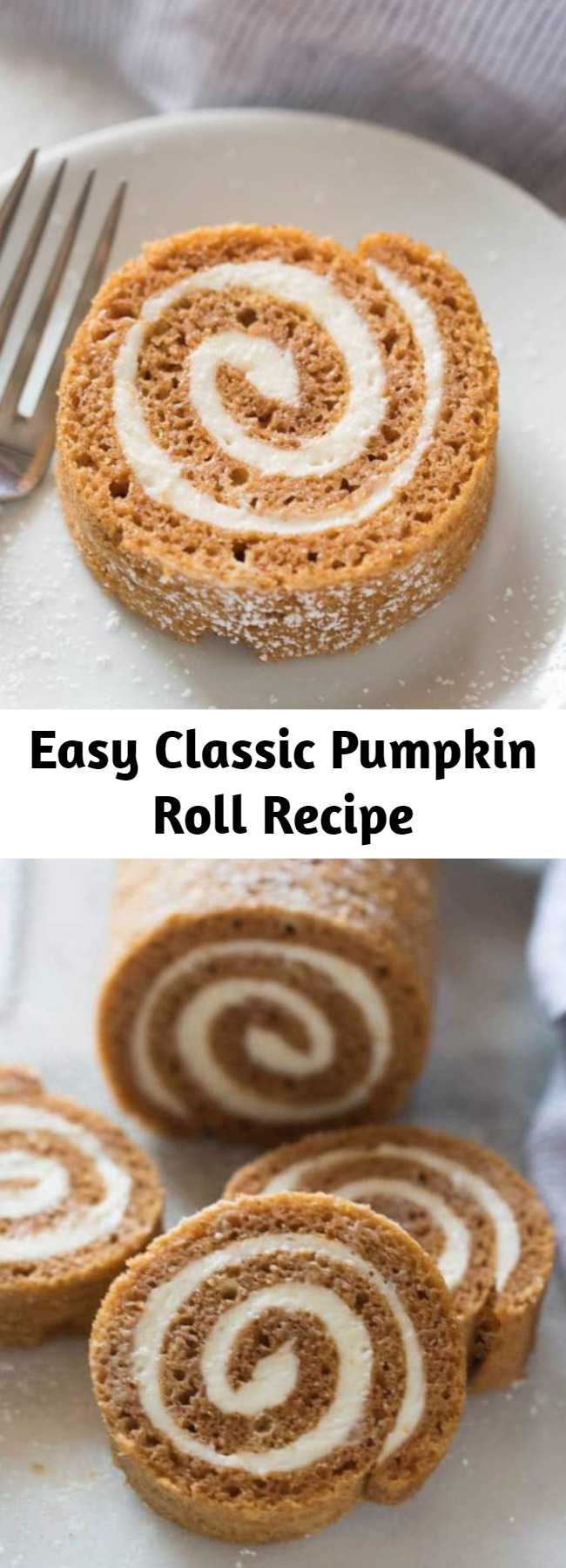 Easy Classic Pumpkin Roll Recipe - I've got one simple trick that makes this classic Pumpkin Roll recipe EASY and mess-free! This classic pumpkin roll recipe is made with a delicious pumpkin cake, rolled up with a fluffy cream cheese filling. It has the best soft texture and flavor with a delicious cream cheese filling.  Always a crowd favorite, and easier than ever to make!
