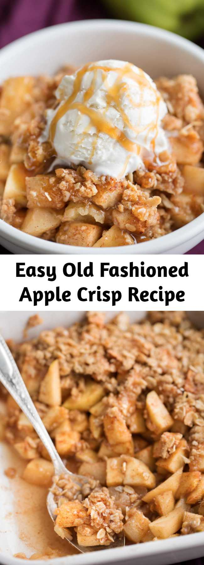 Easy Old Fashioned Apple Crisp Recipe - This easy apple crisp is made the old fashioned way like Grandma used to make, and is perfect with a scoop of vanilla ice cream and salted caramel sauce! #applecrisp #crisp #apples #fall #baking #dessert #recipe