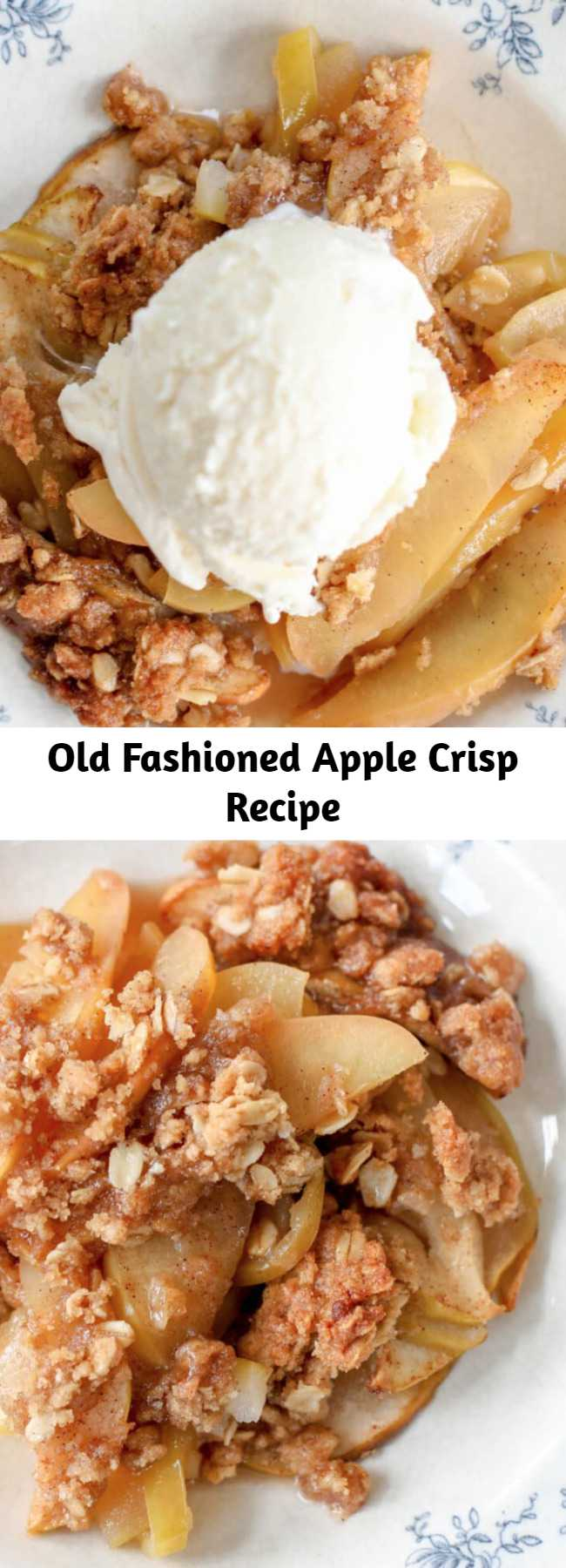 Old Fashioned Apple Crisp Recipe - Buttery brown sugar and oat topping over sweet baked apples is a heavenly dessert year round. Topped with vanilla ice cream this is a classic dessert that's great for any occassion.