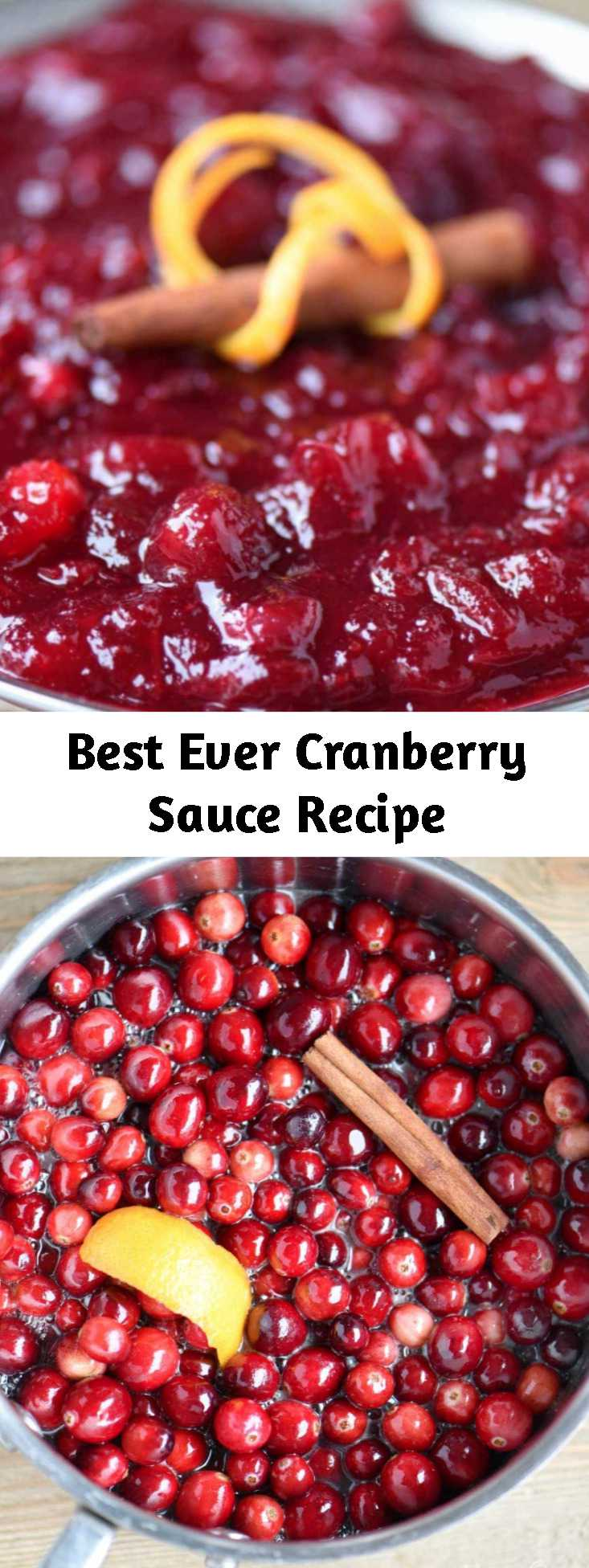 Best Ever Cranberry Sauce Recipe - Look no further for the Best Ever Cranberry Sauce! This easy and delightful recipe takes only 15 minutes to make and a handful of ingredients! Spiced with cinnamon and sweetened with orange juice, it is the best combination of sweet and tart! The perfect complement to your holiday meal!