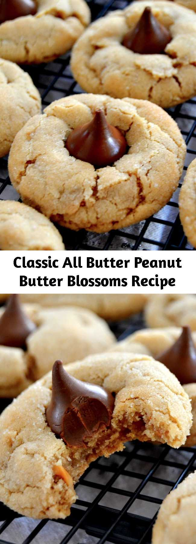 Classic All Butter Peanut Butter Blossoms Recipe - These Classic All-Butter Peanut Butter Blossoms are perfection! Soft, chewy and studded with a solid milk chocolate candy for that classic cookie everyone loves. This dough is so foolproof and doesn't require chilling!
