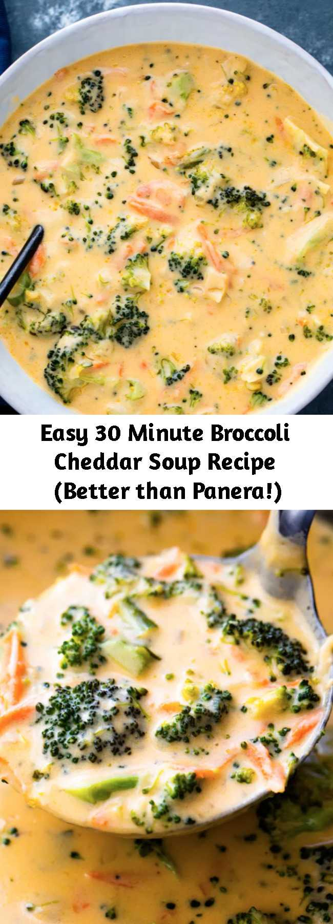 Easy 30 Minute Broccoli Cheddar Soup Recipe (Better than Panera!) - Healthy broccoli cheddar soup packed with carrots, broccoli, garlic, and cheese. This creamy velvety soup is much better than Panera's broccoli cheddar soup and can be made in under 30 minutes for a fraction of the price!