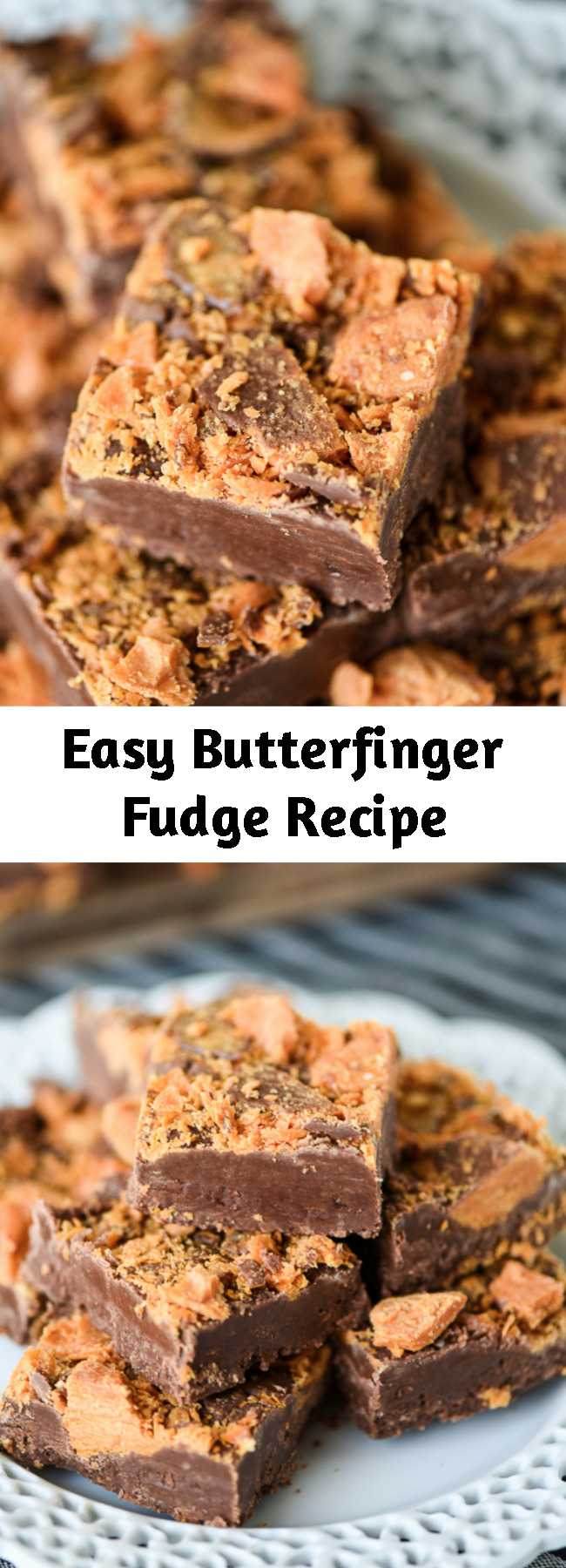 Easy Butterfinger Fudge Recipe - Easy chocolate fudge recipe topped with Butterfinger candy.