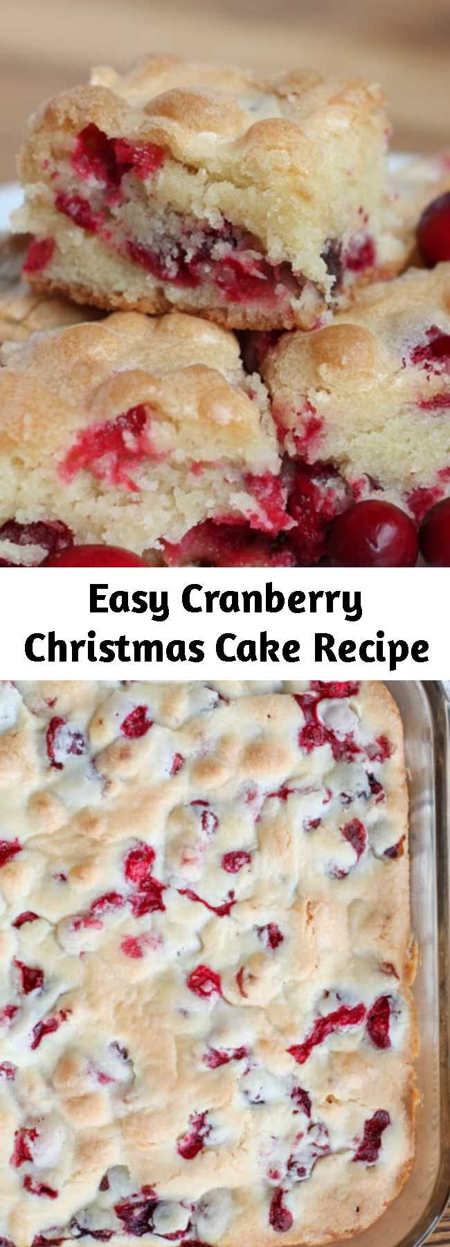 Easy Cranberry Christmas Cake Recipe - Tart cranberries, sweet buttery cake, and a fantastic texture all combined to basically beg me to eat another piece. This Cranberry Christmas Cake is one of those recipes that is an instant favorite every single time someone new tastes it.
