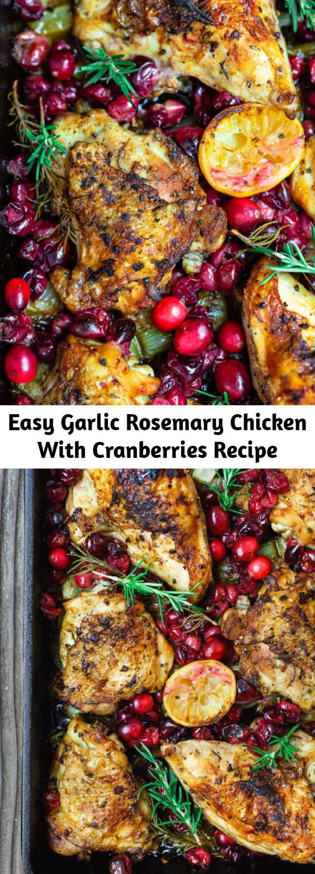 Easy Garlic Rosemary Chicken With Cranberries Recipe - This easy baked cranberry chicken recipe with rosemary is your ticket to a comforting, show-stopping dinner! You'll love the bold flavors from fresh minced garlic, rosemary, and citrus. Fresh cranberries make a festive, luscious and juicy topping. #chicken #christmasdinner #holidaydinner #bakedchicken #roastedchicken #cranberries #cranberry #cranberryrecipes #glutenfreerecipes #roastchicken #bakedchicken #cranberrychicken