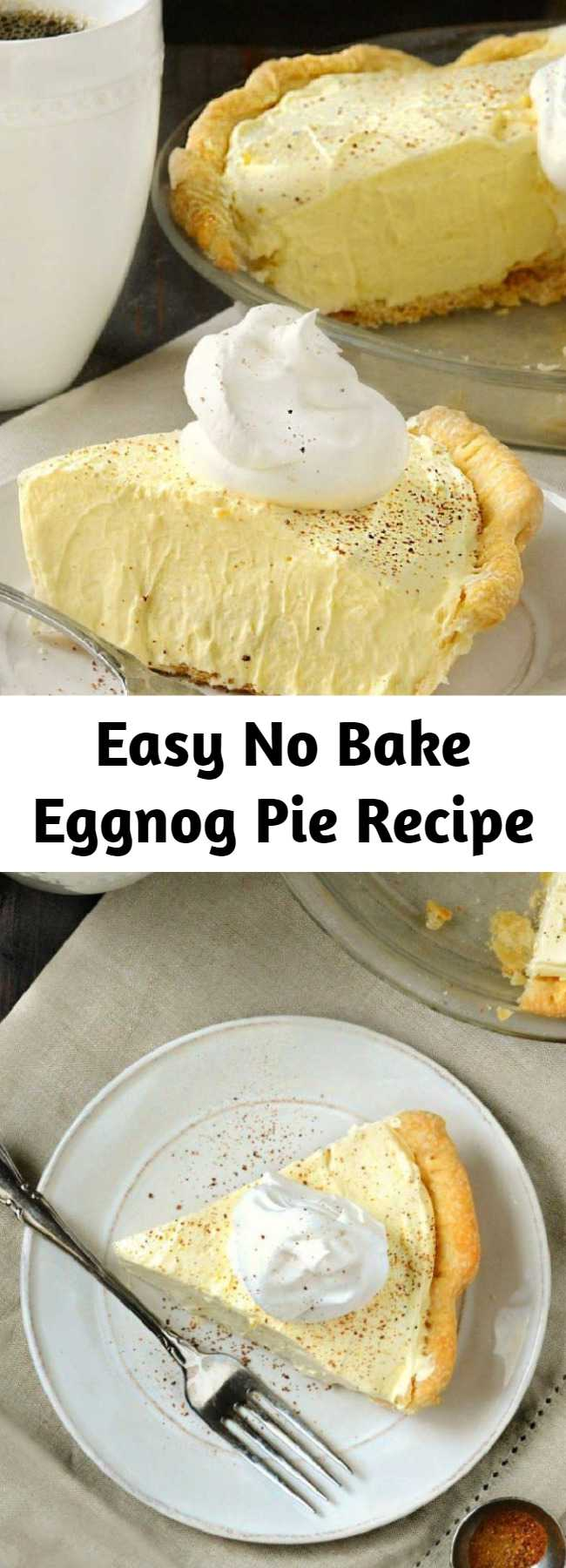 Easy No Bake Eggnog Pie Recipe - This easy no bake Eggnog Pie has won a permanent place on our Thanksgiving and Christmas dessert menus. It's light, fluffy and a family favorite!