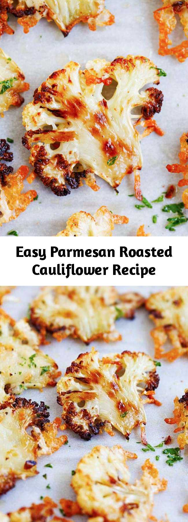 Easy Parmesan Roasted Cauliflower Recipe - Easy roasted cauliflower with Parmesan cheese is one of the best cauliflower recipes. Cauliflower is cheesy, buttery with simple ingredients. This recipe takes only 10 mins active time.