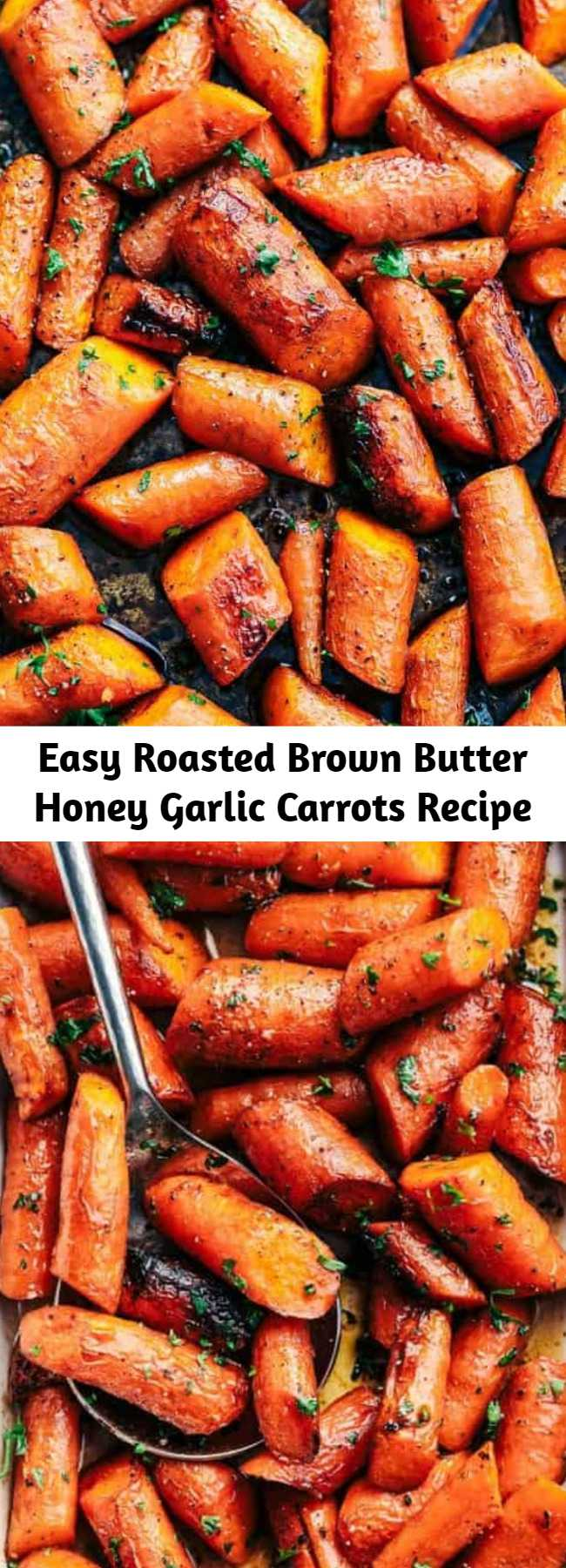 Easy Roasted Brown Butter Honey Garlic Carrots Recipe - Roasted Brown Butter Honey Garlic Carrots make an excellent side dish. Roasted to tender perfection in the most incredible brown butter honey garlic sauce these will become a new favorite!