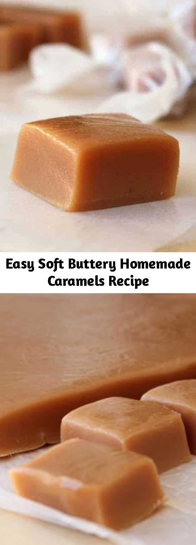 Easy Soft Buttery Homemade Caramels Recipe - Soft, buttery and perfect. A tried-and-true recipe you'll want to make every Christmas.