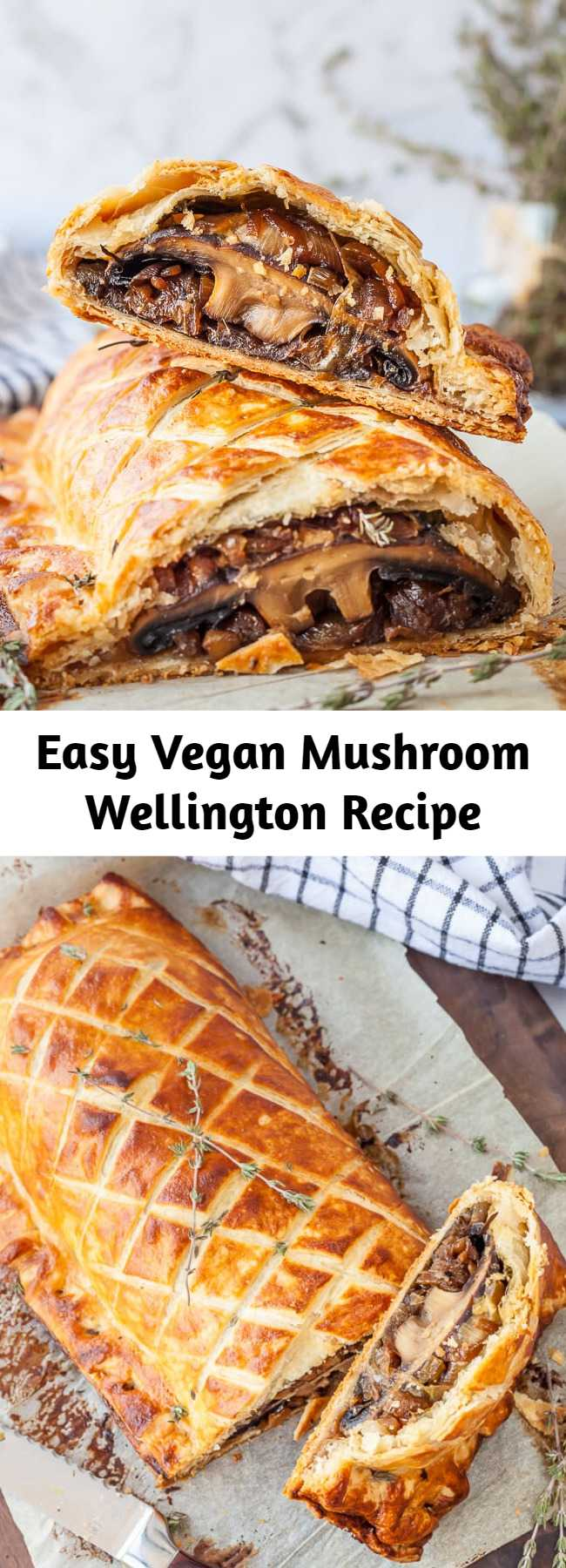 Easy Vegan Mushroom Wellington Recipe - A fantastic vegan version of the classic beef wellington. Tender mushrooms wrapped up in a flaky vegan puff pastry. This recipe is a perfect for a vegan Christmas or Thanksgiving entree, or any time you need a dish that impresses.
