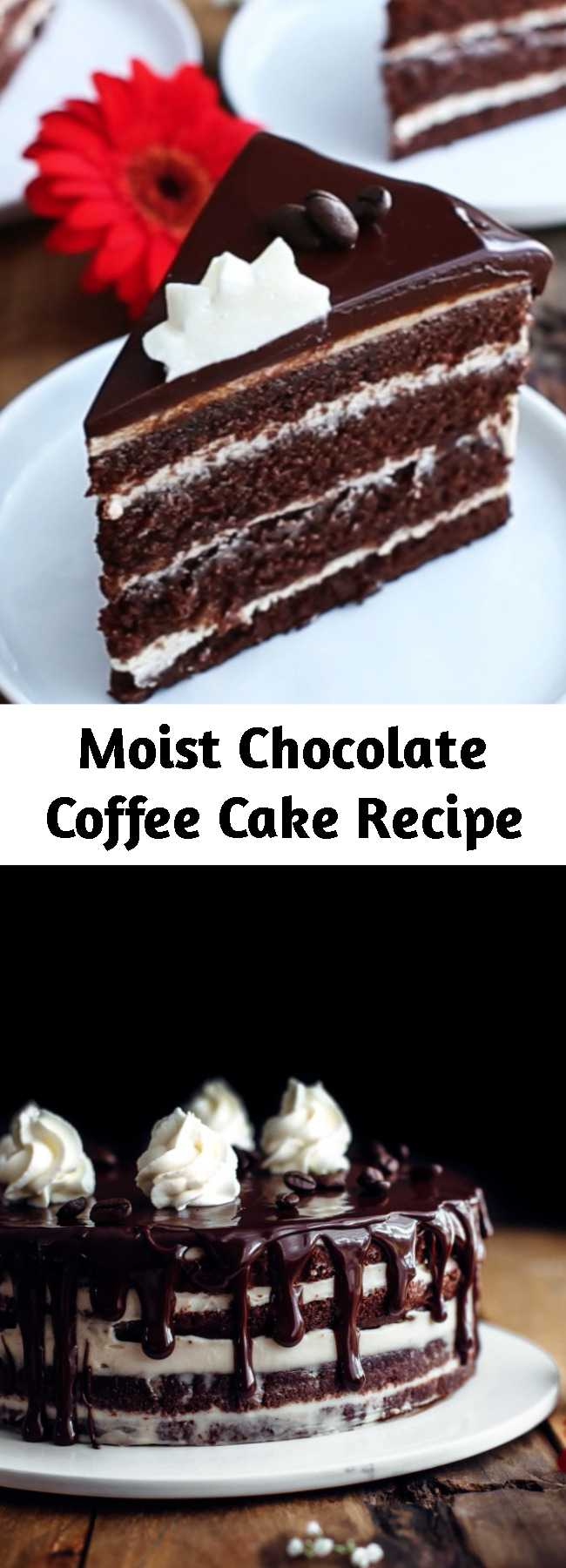 Moist Chocolate Coffee Cake Recipe - This cake is moist, rich, and creamy. Intense chocolate and coffee taste. 4 coffee-infused chocolate cake layers frosted with coffee cream frosting and topped with chocolate ganache. #baking #coffeecake #chocolate #desserts #sweets