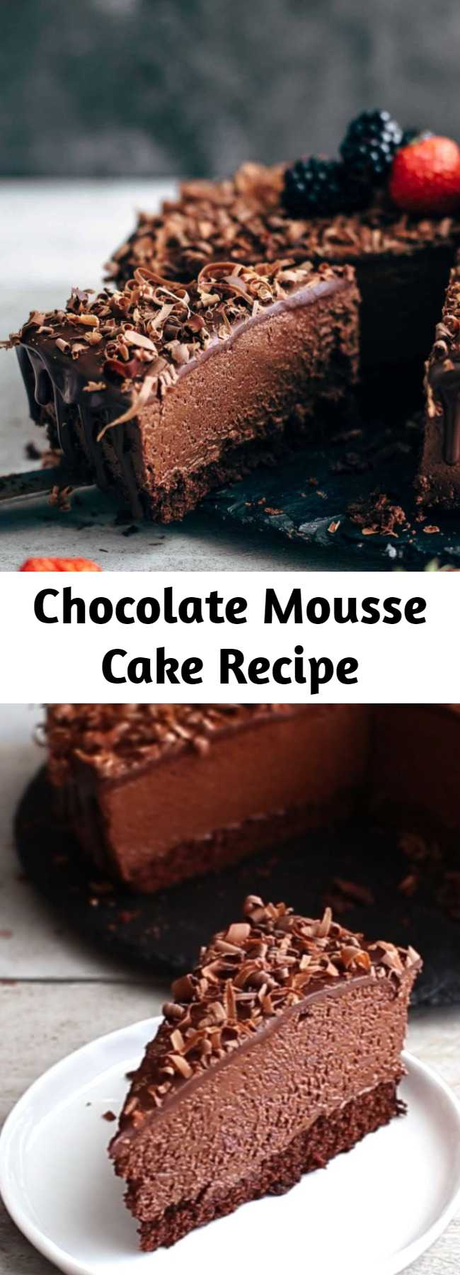 Chocolate Mousse Cake Recipe - This is the perfect Chocolate Mousse Cake recipe. Soft and moist chocolate cake layer topped with super creamy chocolate mousse and soft chocolate ganache. #chocolatemousse #chocolate #mousse #moussecake #cake #baking #desserts #sweets