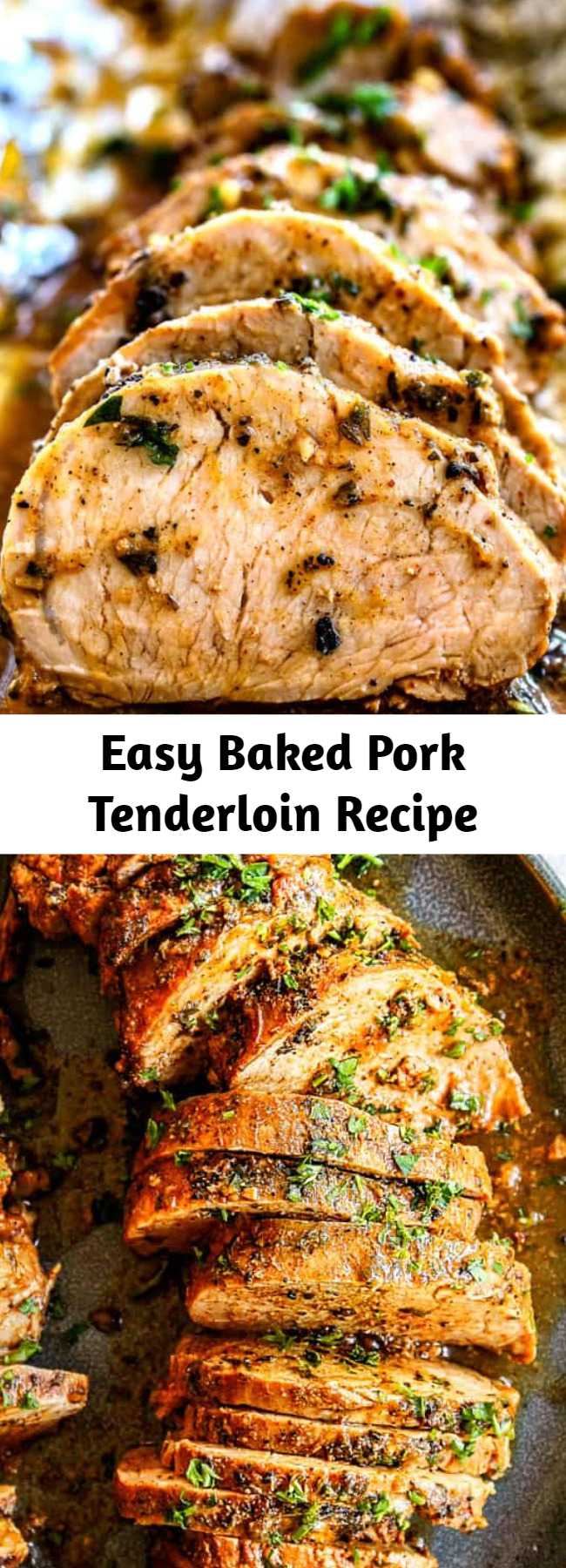 Easy Baked Pork Tenderloin Recipe - This Best Baked Pork Tenderloin recipe is outrageously juicy, bursting with flavor and so easy! It is melt-in-your-mouth-tender and dripping with tantalizing self-basting herb butter. #pork #porkrecipes #porktenderloin #dinner #recipes #dinnerrecipes #dinnerideas #dinnertime #easydinner #easydinnerrecipes #easterrecipes #easter
