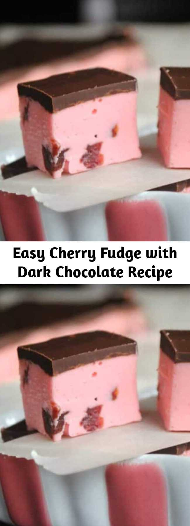 """Easy Cherry Fudge with Dark Chocolate Recipe - The search for the best ever Cherry Fudge recipe is over! Nothing says """"I love you"""" like giving someone a plate of homemade fudge, especially when it's packed with real cherries and topped with silky dark chocolate."""