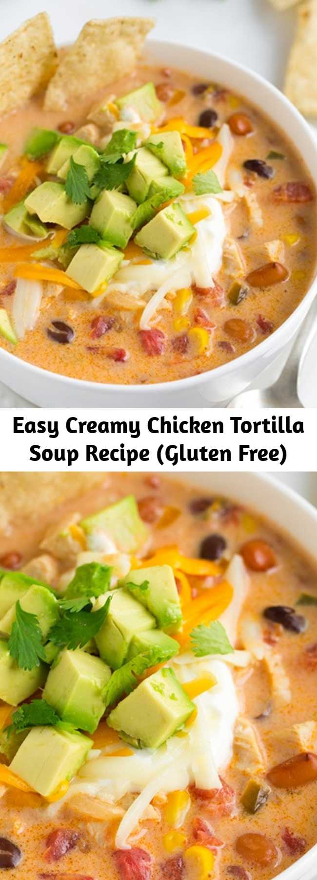 Easy Creamy Chicken Tortilla Soup Recipe (Gluten Free) - A hearty, warming and comforting soup made with juicy chicken, vegetables and loaded with delicious toppings. Best of all this soup is whipped up in around 30 minutes and couldn't be easier!