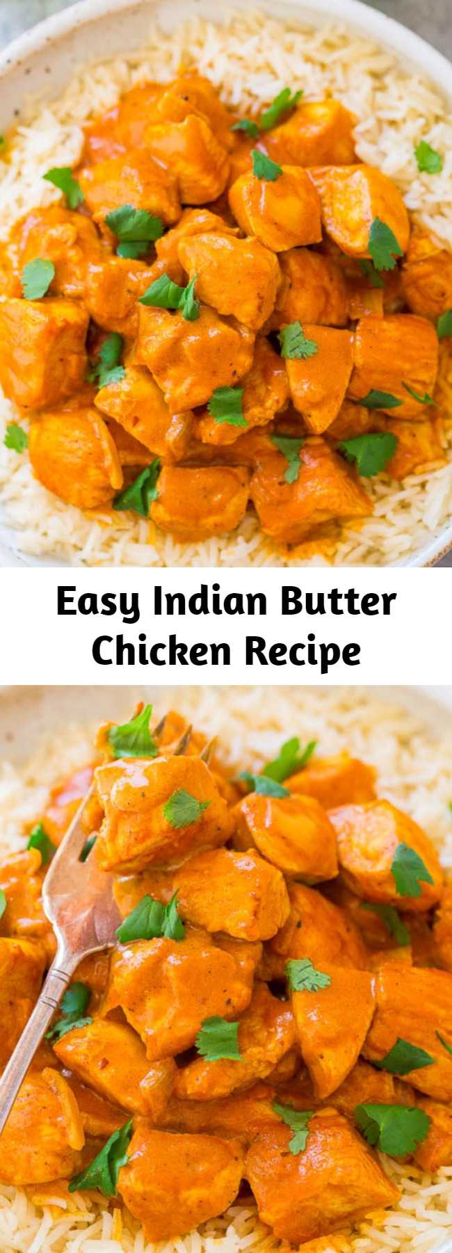 Easy Indian Butter Chicken Recipe - An EASY, ONE-POT recipe for a classic Indian favorite!! Juicy, BUTTERY chicken simmered in a CREAMY tomato-based sauce! Next time you're craving Indian food, you can make it yourself in 30 minutes!!