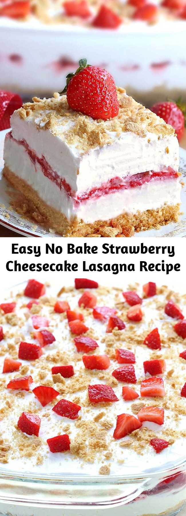 Easy No Bake Strawberry Cheesecake Lasagna Recipe - This No Bake Strawberry Cheesecake Lasagna will make all Your Strawberries and Cream dreams come true. A dessert lasagna with graham cracker crust, cream cheese filling, strawberries and cream topping.
