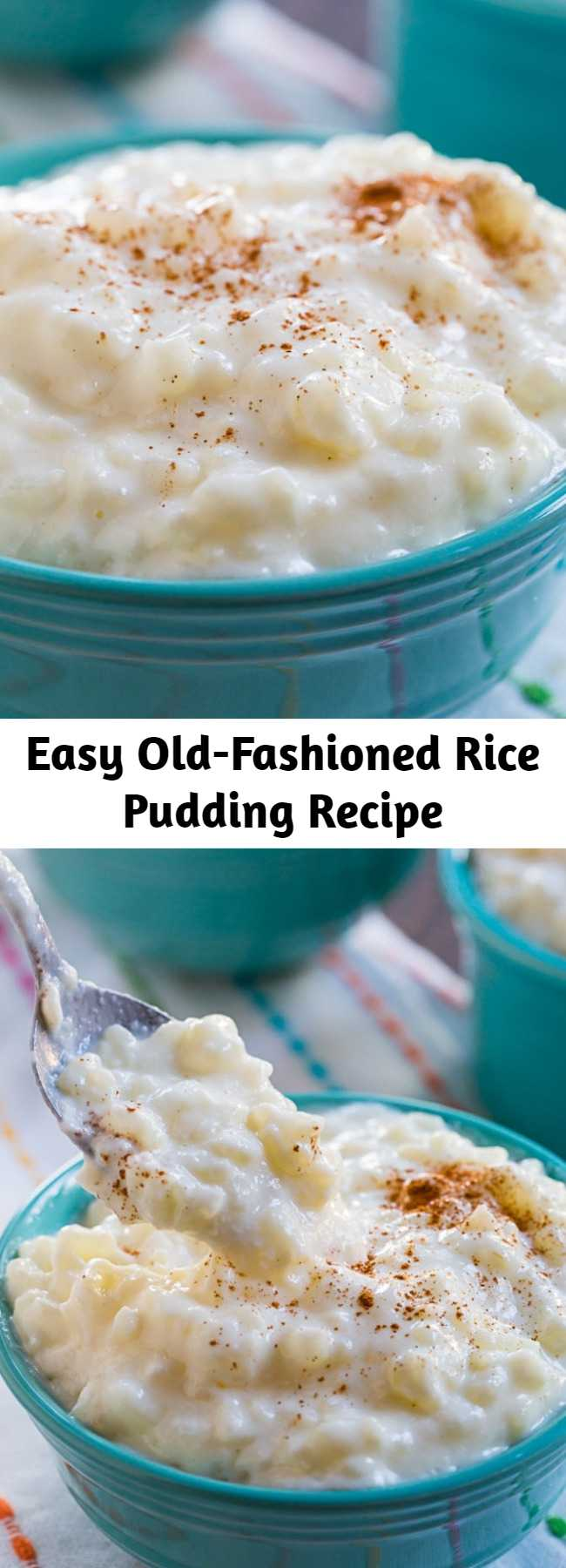 Easy Old-Fashioned Rice Pudding Recipe - Old-Fashioned Rice Pudding is so creamy with the perfect texture and sweetness. Only a handful of ingredients and a little patience are needed to make this old time favorite dessert.