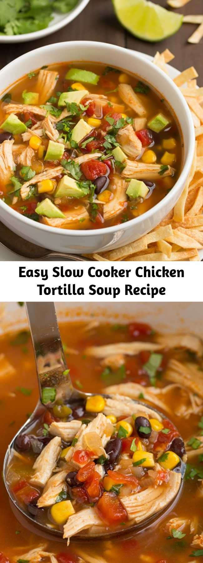 Easy Slow Cooker Chicken Tortilla Soup Recipe - A flavorful, hearty and comforting Chicken Tortilla Soup made easy with the slow cooker! It's perfect for serving year round but it's especially satisfying on a chili day. Just be sure to load on those toppings!