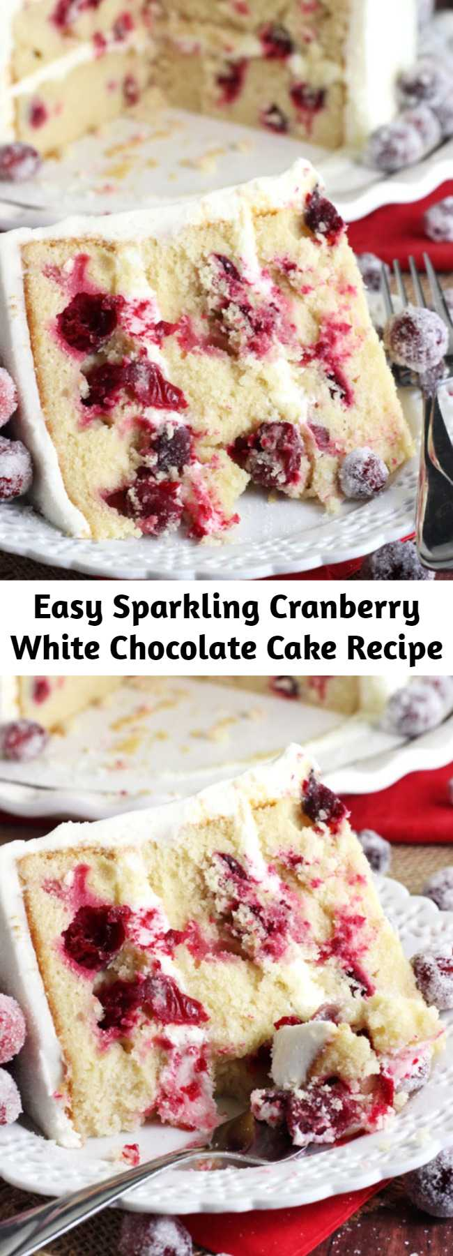 Easy Sparkling Cranberry White Chocolate Cake Recipe - This Sparkling Cranberry White Chocolate Cake recipe is no doubt a new favorite – especially for Christmas! The cake is incredibly moist and flavorful and the cranberries add the prefect burst of fruity flavor.