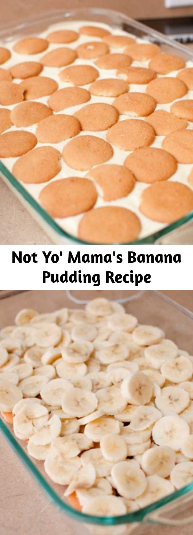 Not Yo' Mama's Banana Pudding Recipe - I found this recipe about 5 years ago and I've been makin' it ever since.  This is the ONLY way I can eat it now!!!  Spoiled!!!  If you haven't tried this version yet, you MUST!!!!  This is definitely the BEST!!!  Not at all like momma used to make it!!!