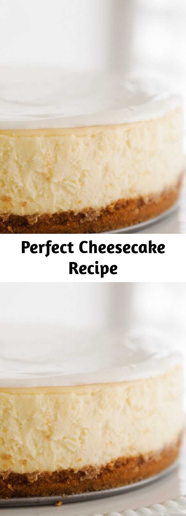 Perfect Cheesecake Recipe - Say hello to your new favorite cheesecake recipe! This is a classic New York cheesecake, baked in the oven. A water bath, plus lots of tips and guidance, help you make the best, silkiest, creamiest cheesecake EVER.