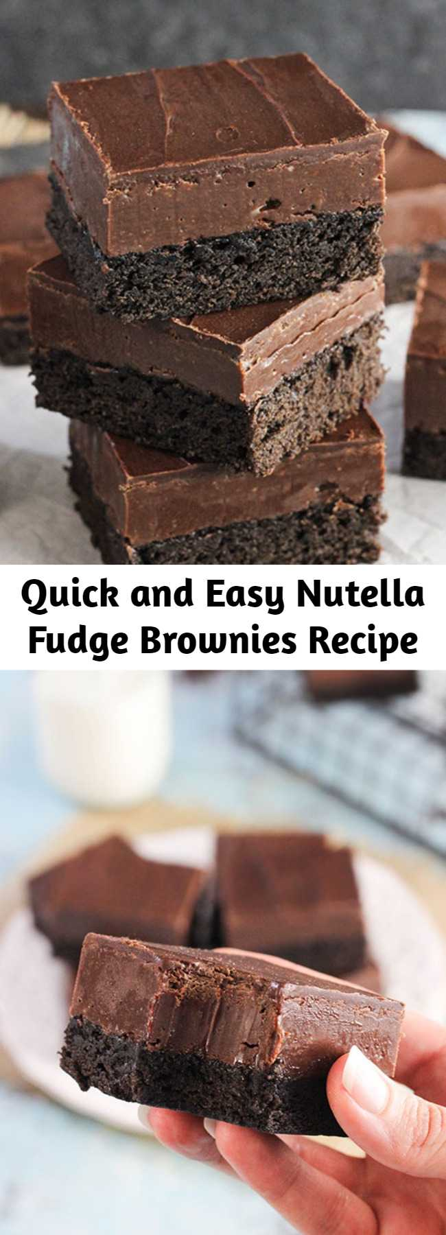 Quick and Easy Nutella Fudge Brownies Recipe - These Nutella Fudge Brownies are decadent little bars with a dense brownie on the bottom, Nutella fudge in the middle and chocolate on top. You can't go wrong with this chocolatey confection!