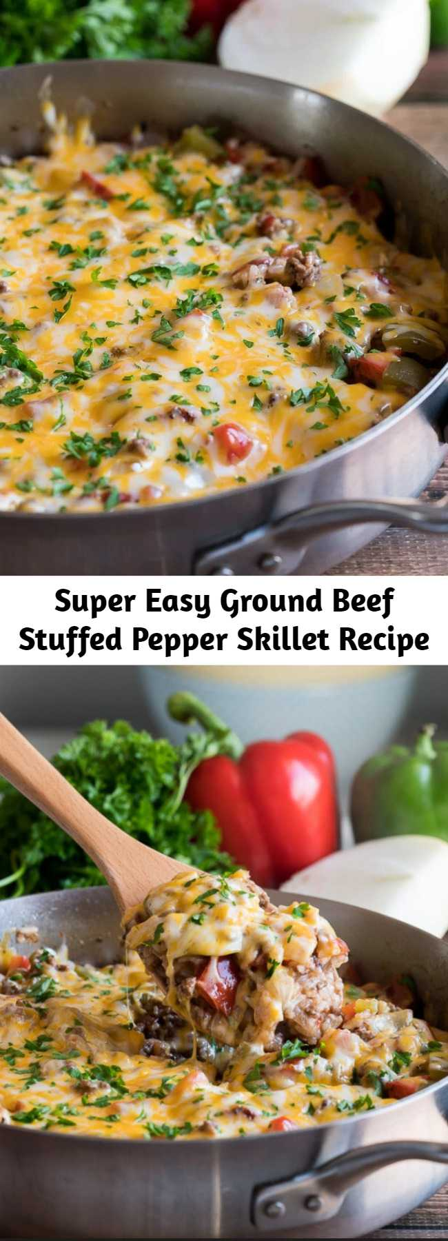 Super Easy Ground Beef Stuffed Pepper Skillet Recipe - This super easy Ground Beef Stuffed Pepper Skillet is made in just one pan in less than 30 minutes! All the flavors you love of a stuffed pepper without all the hassle!