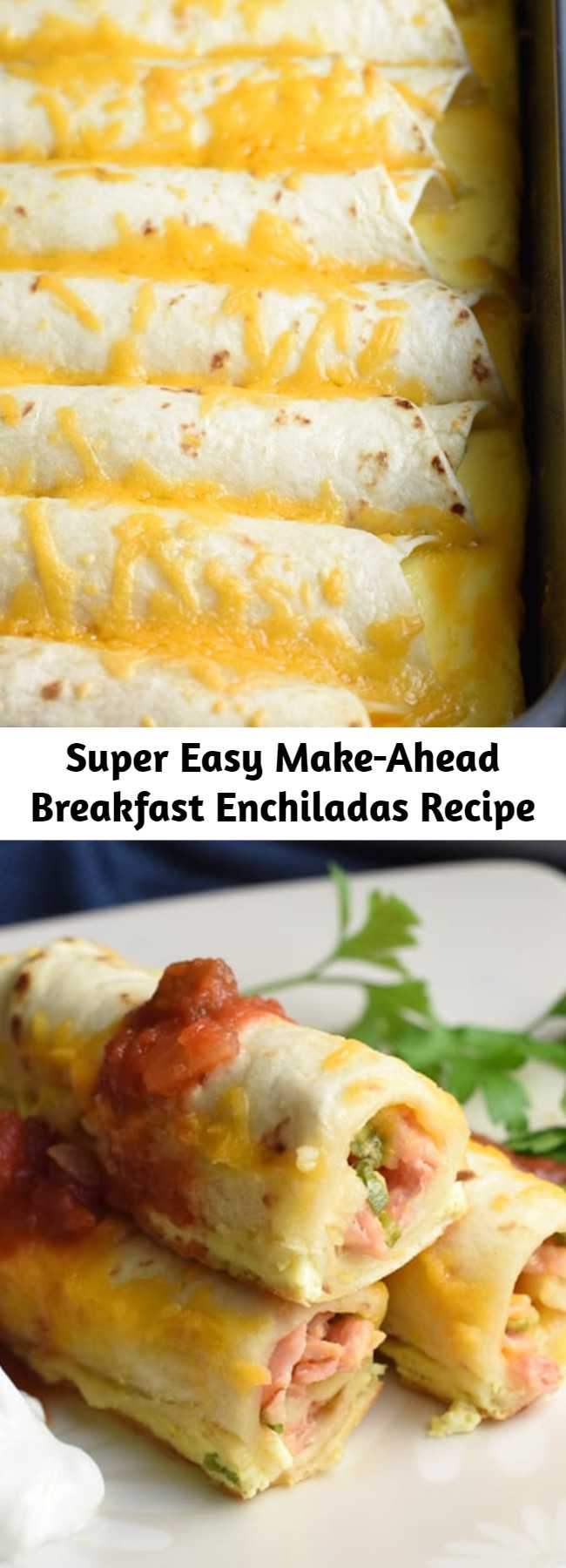 Super Easy Make-Ahead Breakfast Enchiladas Recipe - This Make-Ahead Breakfast Enchiladas recipe is a super easy and delicious casserole that can be made the night before and baked the next day! #breakfastenchiladas #makeaheadbreakfast