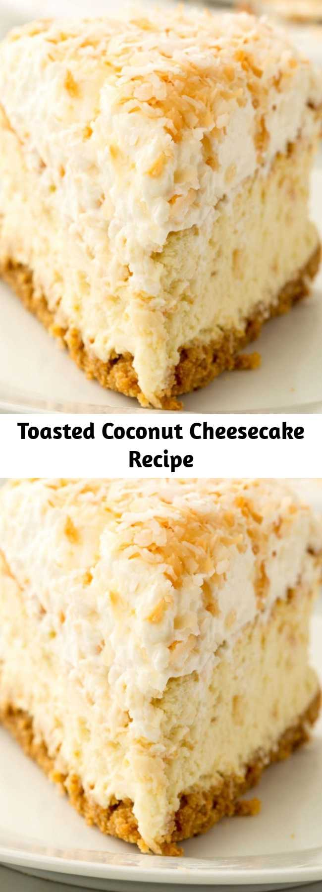 Toasted Coconut Cheesecake Recipe - Looking for a coconut dessert recipe? This Coconut Cheesecake is the best. If you love coconut, you'll go coco loco over this decadently creamy, slightly sweet dessert.