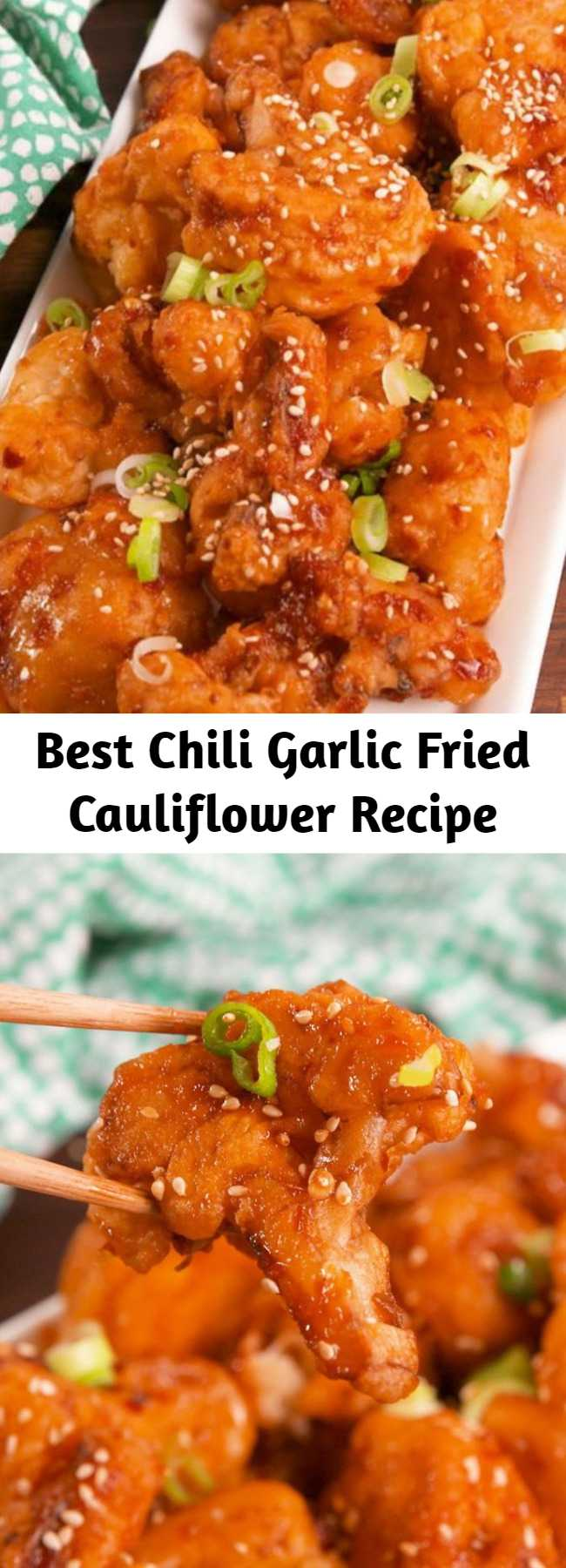 Best Chili Garlic Fried Cauliflower Recipe - The cauliflower florets are battered in somewhat of a tempura-like batter, which aids in more wing-like crispy coating. Eat it right away! The crunch factor diminishes quickly! #food #easyrecipe #vegetarian #familydinner #dinner