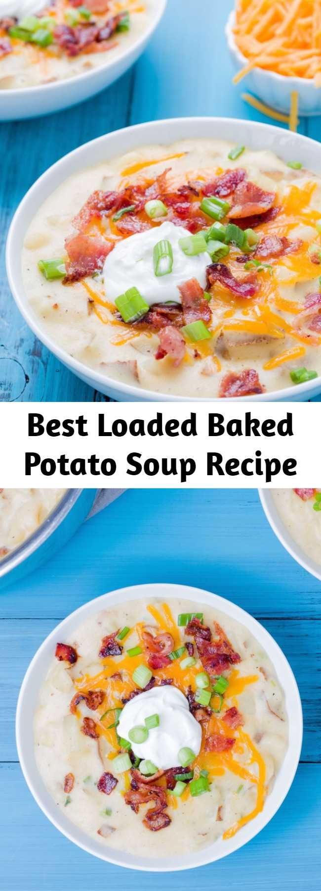 Best Loaded Baked Potato Soup Recipe - Imagine all your favorite baked potato toppings—bacon, cheddar, sour cream, green onions—in a spoon with this recipe.