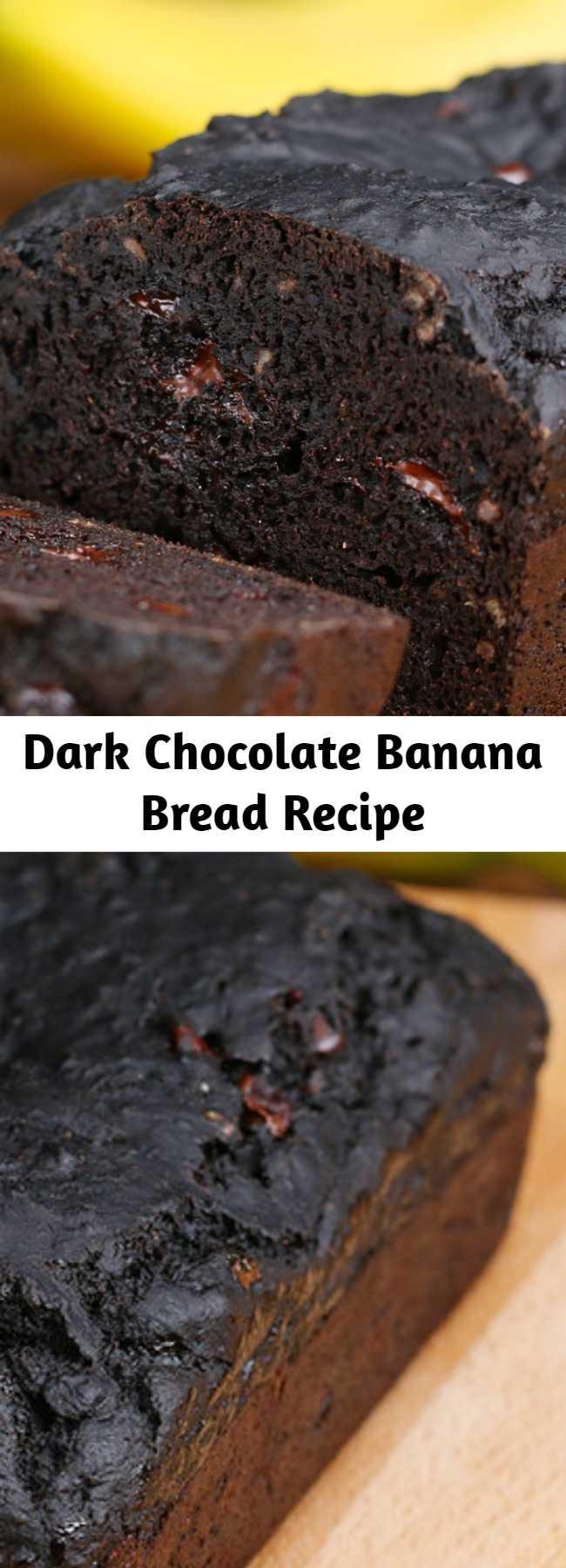Dark Chocolate Banana Bread Recipe - This Dark Chocolate Banana Bread Is Literally Everything.