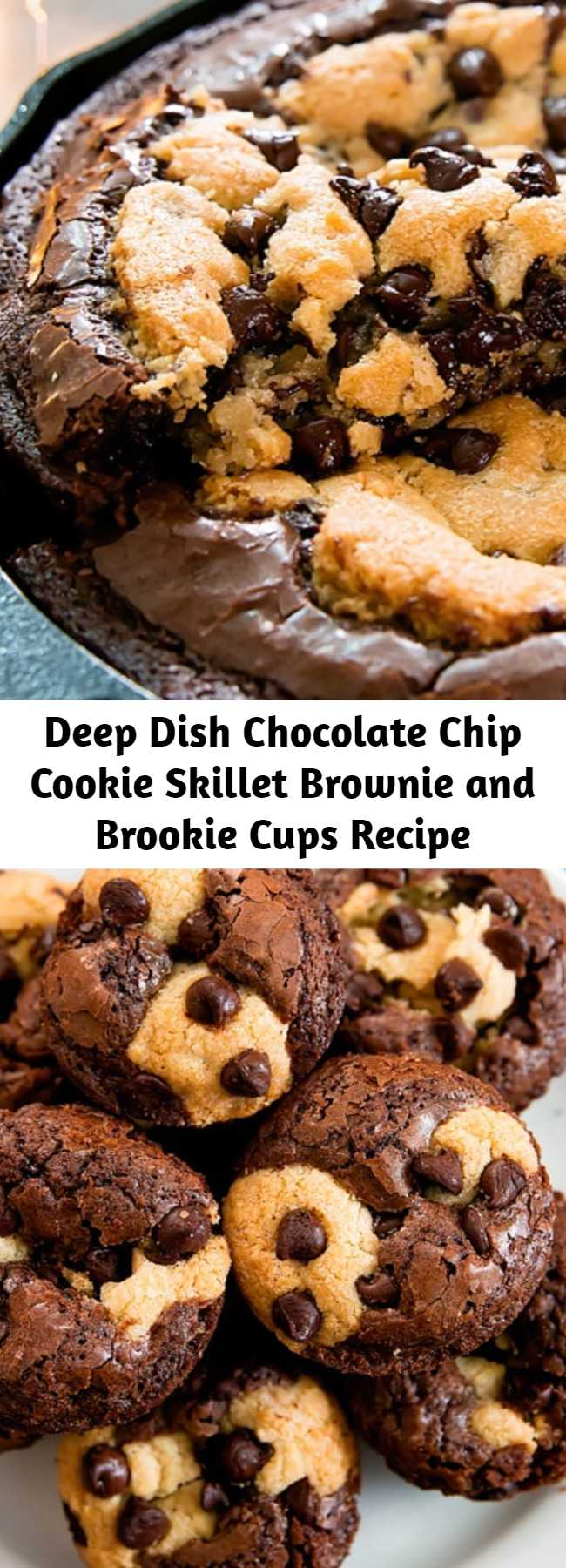Deep Dish Chocolate Chip Cookie Skillet Brownie and Brookie Cups Recipe - Fudgy brownies and chocolate chip cookies are combined into one in these fun desserts so that you don't have to choose. My Deep Dish Chocolate Chip Cookie Skillet Brownie has an outer skillet brownie layer with a deep chocolate chip cookie center. The result is a decadent, gooey dessert. Use the leftover batter to make brookie cups!