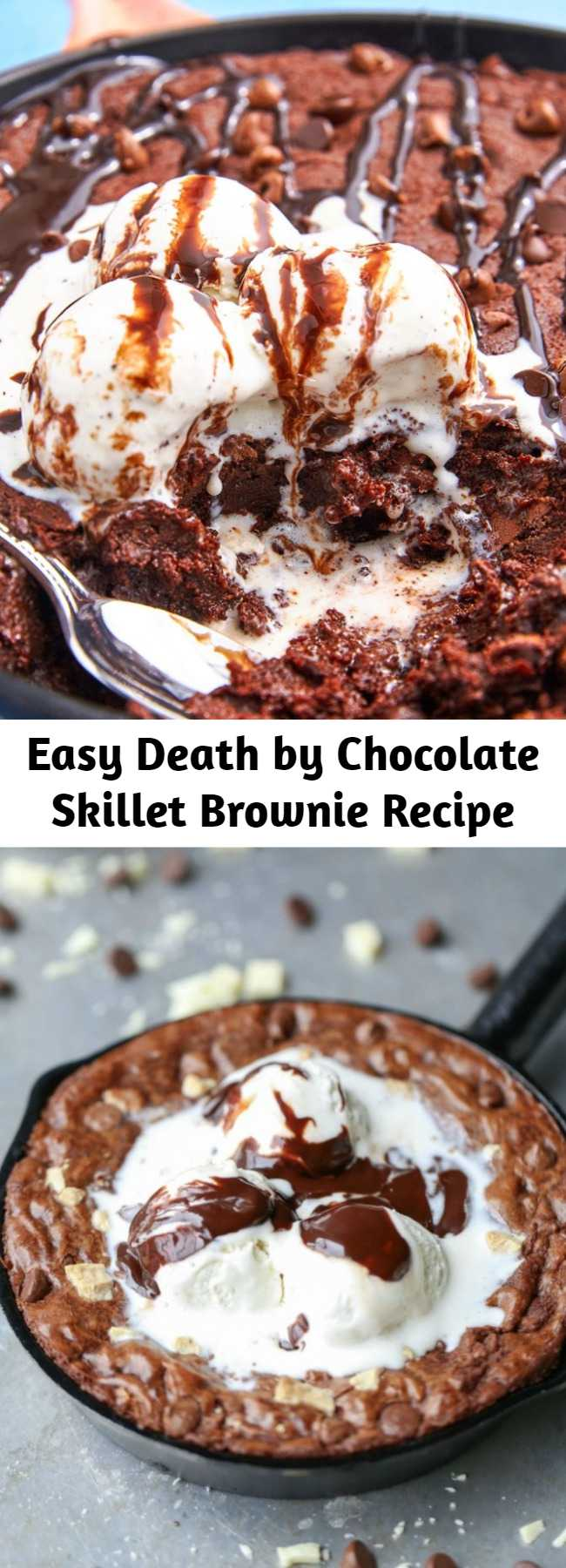Easy Death by Chocolate Skillet Brownie Recipe - Upgrade your Valentine's Day with this luscious Triple-Chocolate Skillet Brownie recipe. This brownie uses only enough flour to hold it all together, keeping the center super-rich and fudgy.
