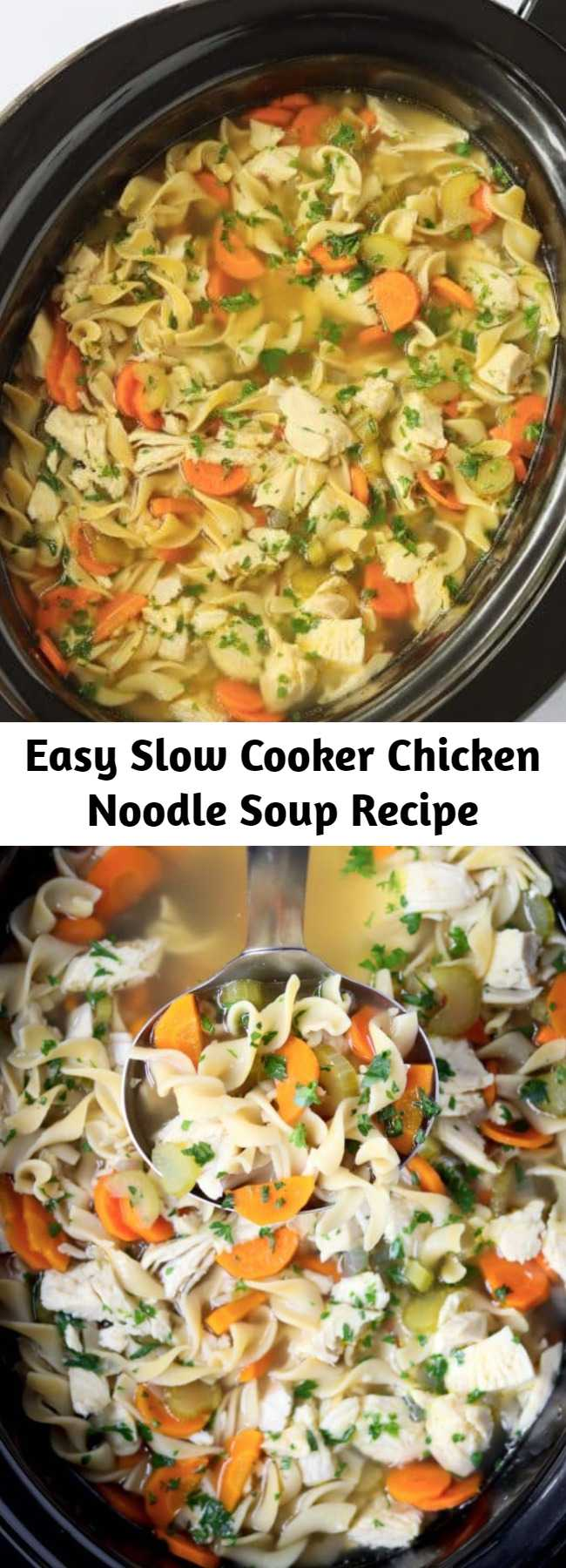 Easy Slow Cooker Chicken Noodle Soup Recipe - Slow Cooker Chicken Noodle Soup is the ultimate comfort recipe. Hearty, comforting, and perfect for cold weather. Let your crockpot do the work. Just add all the ingredients and let it cook all day. Simple and easy way to make comforting, healthy, homemade Chicken Noodle Soup. #slowcookersoup #chickennoodle #chickennoodlesoup #crockpotsoup