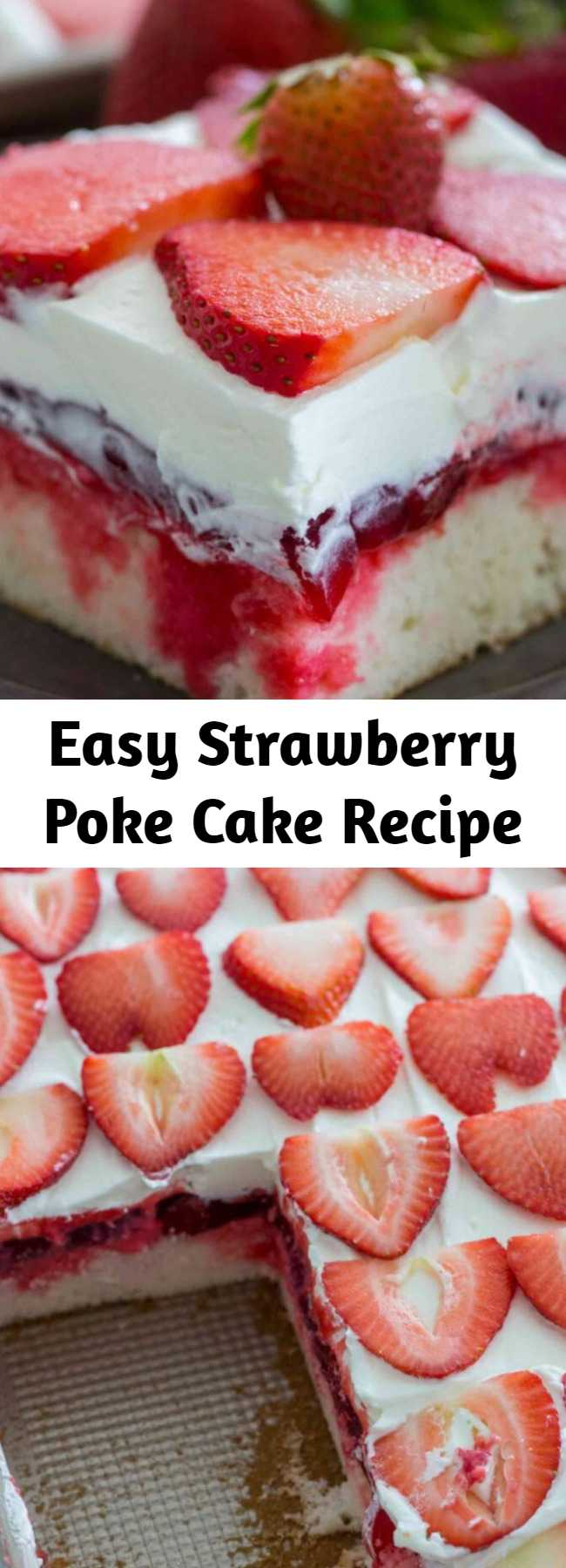 Easy Strawberry Poke Cake Recipe - Strawberry Poke Cake is made with white cake, soaked with a mixture of white chocolate strawberry sauce, topped with strawberry pie filling and creamy whipped cream. #pokecake #strawberry #strawberrycake #dessertrecipes #desserts #cakerecipes #cake