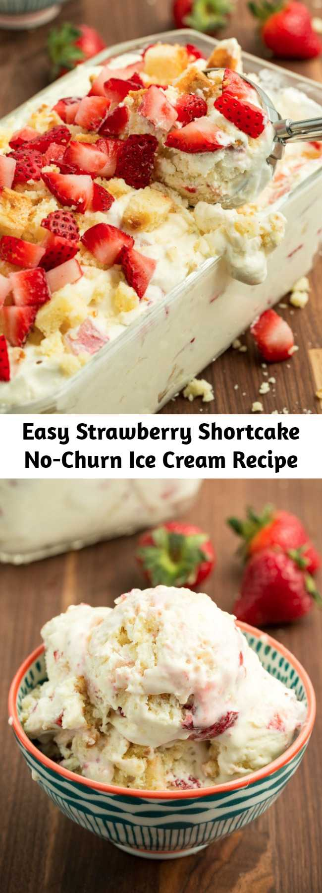 Easy Strawberry Shortcake No-Churn Ice Cream Recipe - Our strawberry shortcake ice cream is the best way to eat strawberries right now. It has five ingredients and takes 10 minutes to make. This no-churn ice cream tastes like love at first sight.