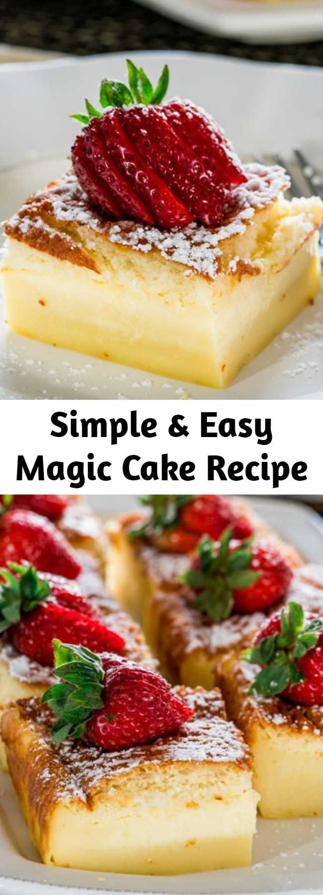 Simple & Easy Magic Cake Recipe - One simple thin batter, bake it and voila! You end up with a 3 layer cake, with a delicious custardy layer in the center. It really is magical.