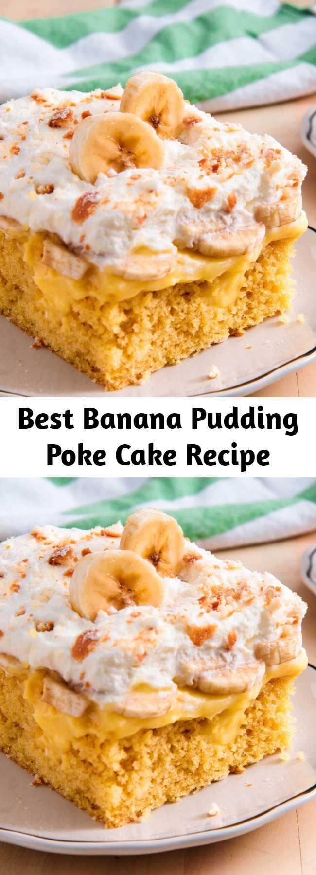 Best Banana Pudding Poke Cake Recipe - This is one of our all-time favorite poke cakes—and we've made lots.