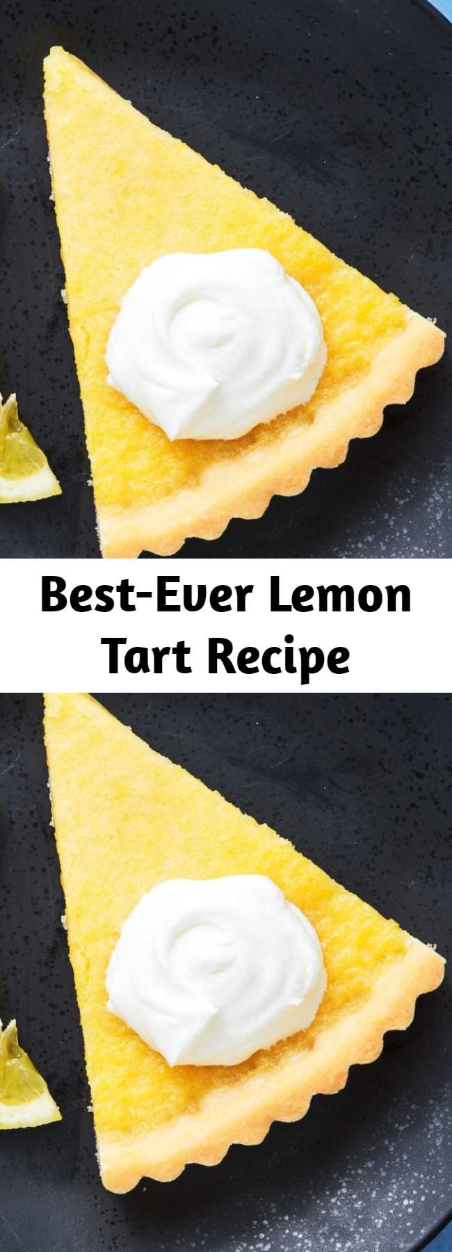 Best-Ever Lemon Tart Recipe - This impressive tart is surprisingly easy to make. We love serving it with a big dollop of homemade whipped cream.