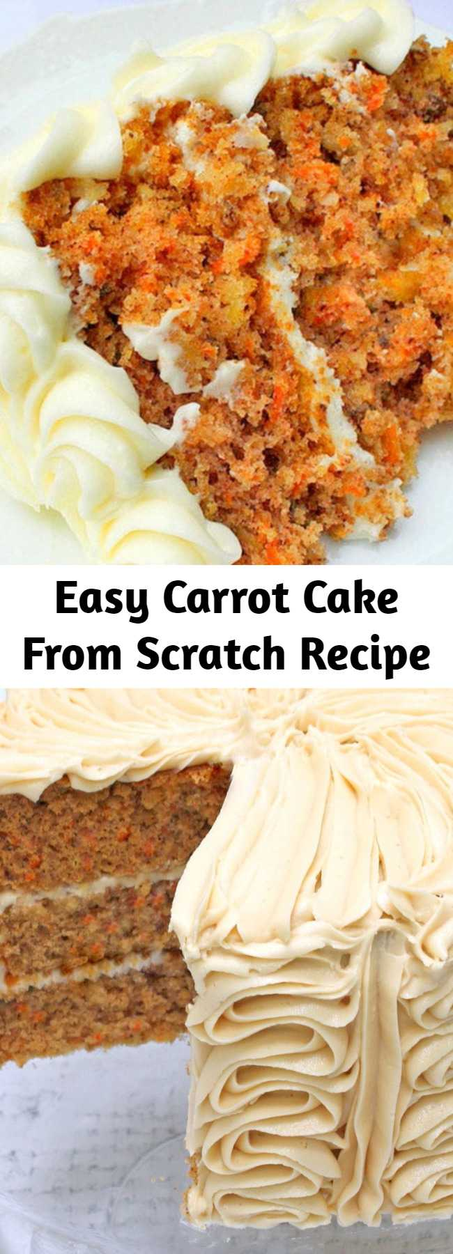 Easy Carrot Cake From Scratch Recipe - This scratch Carrot Cake is my FAVORITE cake, and one of our most popular recipes on the site! Carrot cake with crushed pineapple, pecans, coconut, and spices!