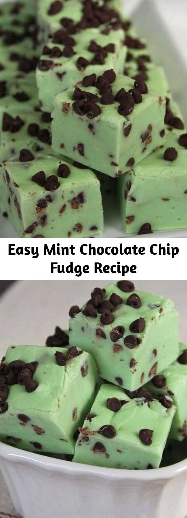 Easy Mint Chocolate Chip Fudge Recipe - Mint Chocolate Chip Fudge-same great taste you love as ice cream in a creamy melt in your mouth fudge!