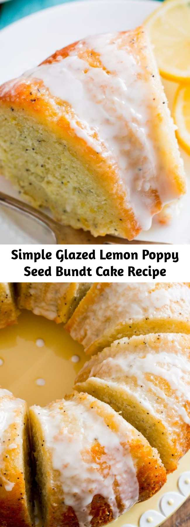 Simple Glazed Lemon Poppy Seed Bundt Cake Recipe - Sweet, simple, luscious glazed lemon poppy seed bundt cake to bring sunshine to even the coldest of days.