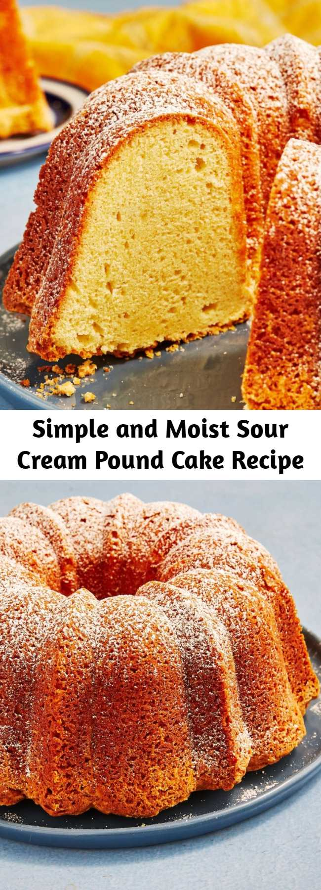 Simple and Moist Sour Cream Pound Cake Recipe - Sour Cream Pound Cake is a humble cake that's beautiful and delicious enough to be a dessert centerpiece any time of day.