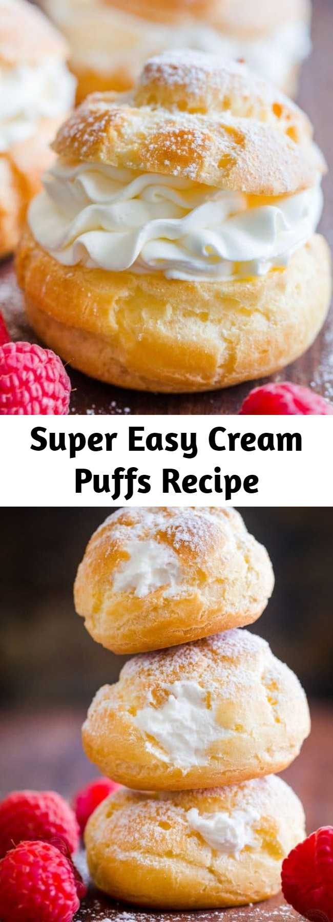 Super Easy Cream Puffs Recipe - Homemade Cream Puffs filled with sweet cream and raspberries. Learn how to make a bakery quality, buttery Choux pastry dough. #creampuffs #creampuffrecipe #chouxpastry #chouxpaste #dessert #pastry #Frenchpastry #French