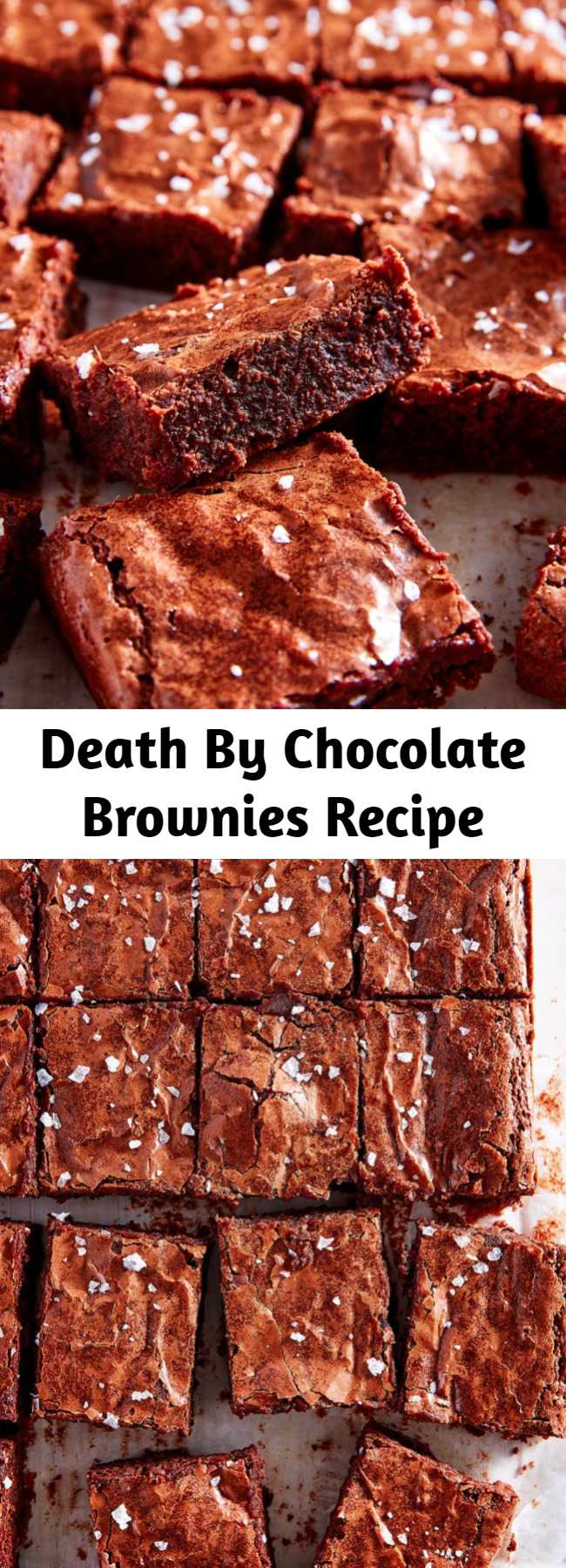 Death By Chocolate Brownies Recipe - Check out this easy recipe for the best ever chocolate brownies. Fudgy on the inside with that iconic crackly top, these brownies will not fail you. These mighttt be the best brownies you ever make.